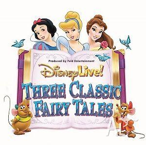 FRONT ROW!!! Disney Live: Three Classic Fairy Tales