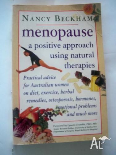 Menopause a positive approach using natural therapies