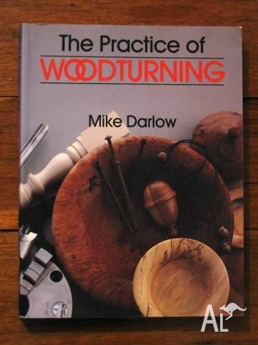 The Practice Of Woodturning - Mike Darlow
