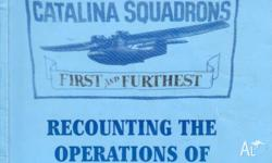 Riddell, Jack. CATALINA SQUADRONS: FIRST AND FURTHEST
