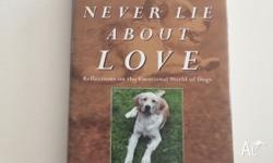 Dogs Never Lie About Love � Reflections on the