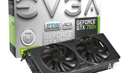 Up for grabs, I have my GTX 750ti EVGA FTW. This card