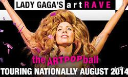 Lady Gaga's artRAVE: The ARTPOP ball Tuesday 26th