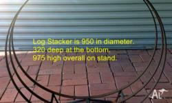 All metal log stacker. - very popular. 950 in Diameter