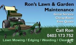 - Lawn Mowing - Weeding / Weed Control - Edging /