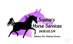 SOPHIES HORSE SERVICES Helping You, Helping Horses ABN: