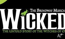 2 TICKET OF WICKED THE MUSICAL FOR SALE - $95 each THE